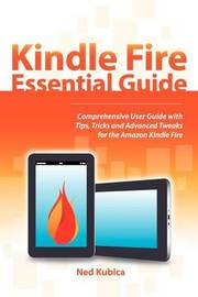 Kindle Fire Essential Guide by Ned Kubica