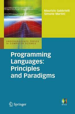 Programming Languages: Principles and Paradigms by Maurizio Gabbrielli