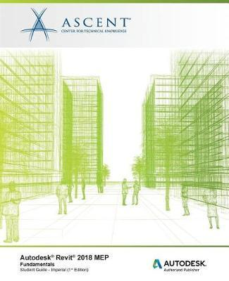 Autodesk Revit 2018 Mep Fundamentals - Imperial by Ascent - Center for Technical Knowledge image