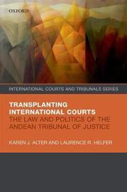 Transplanting International Courts by Karen J. Alter