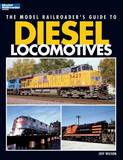 The Model Railroader's Guide to Diesel Locomotives by Jeff Wilson
