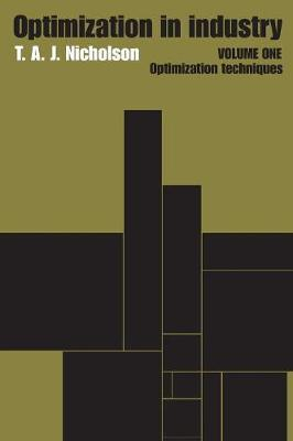Optimization in Industry: v. 1 by T.A.J. Nicholson