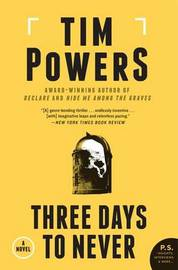 Three Days to Never by Tim Powers