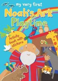 My Very First Noah's Ark Playtime by Lois Rock