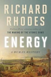 Energy by Richard Rhodes