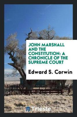 John Marshall and the Constitution by Edward S Corwin image