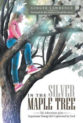 In the Silver Maple Tree by Ginger Lawrence
