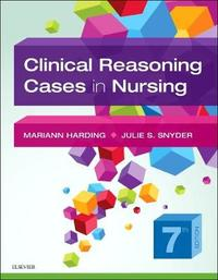 Clinical Reasoning Cases in Nursing by Mariann M. Harding