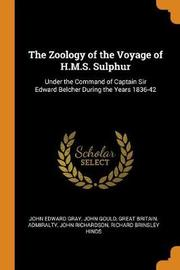 The Zoology of the Voyage of H.M.S. Sulphur by John Edward Gray
