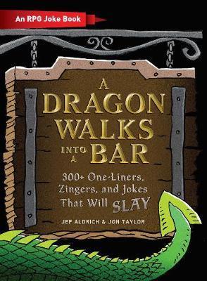 A Dragon Walks Into a Bar by Jef Aldrich