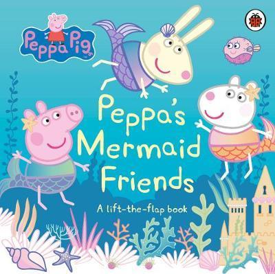 Peppa Pig: Peppa's Mermaid Friends by Peppa Pig
