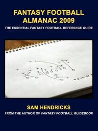 Fantasy Football Almanac: The Essential Fantasy Football Reference Guide by Sam Hendricks image