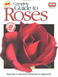 Complete Guide to Roses: Selecting, Growing, Designing, Arranging image