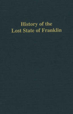 History of the Lost State of Franklin by Samuel Cole Williams