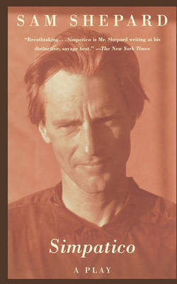 Simpatico: a Play in Three Acts by Sam Shepard