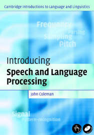 Introducing Speech and Language Processing by John Coleman