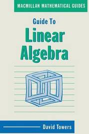 Guide to Linear Algebra by David Towers image