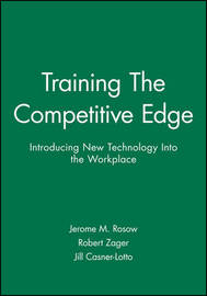 Training - The Competitive Edge by Jerome M. Rosow image