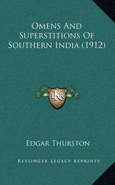 Omens and Superstitions of Southern India (1912) by Edgar Thurston