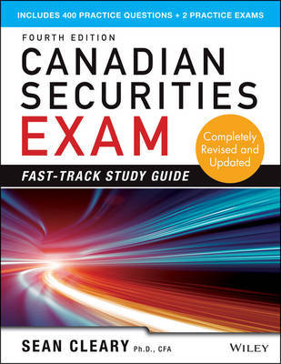 Canadian Securities Exam Fast-Track Study Guide by W Sean Cleary