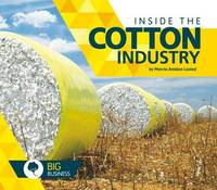 Inside the Cotton Industry by Marcia Amidon L'Usted