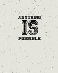 "Anything Is Possible, Quote Inspiration Notebook, Dream Journal Diary, Dot Grid - Blank No Lined -Graph Paper, 8"" X 10,"" 120 Page by Mind Publisher"