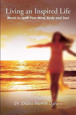 Living an Inspired Life by Dr Dildra Martin-Ogburn