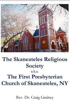 The Skaneateles Religious Society A.K.A. the First Presbyterian Church of Skaneateles, NY by Craig Lindsey