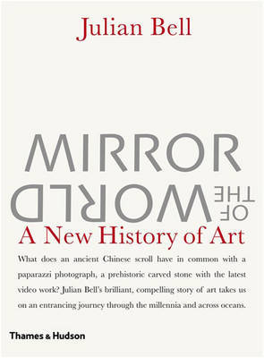 Mirror of the World: A New History of by Julian Bell image