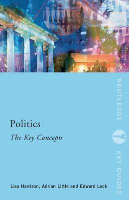 Politics: The Key Concepts by Lisa Harrison image