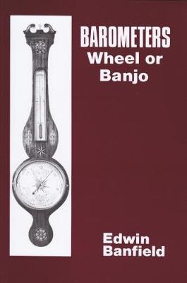 Barometers: Wheel or Banjo by Edwin Banfield image