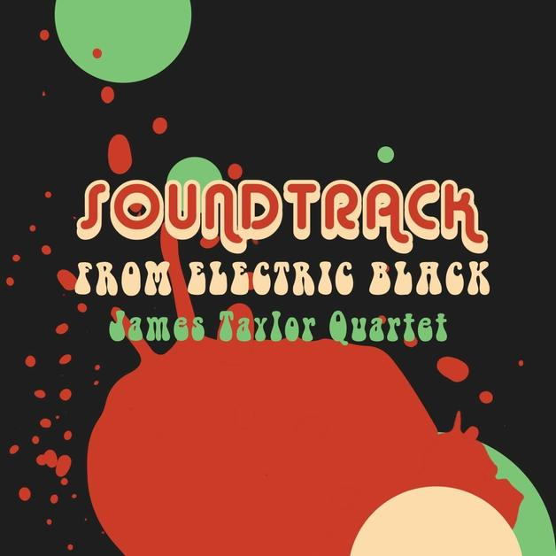 Soundtrack From Electric Black by JAMES TAYLOR QUARTET
