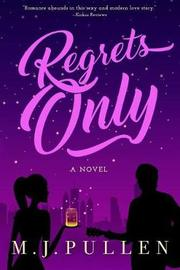Regrets Only by M J Pullen