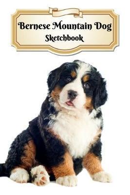 Bernese Mountain Dog Sketchbook by Notebooks Journals Xlpress