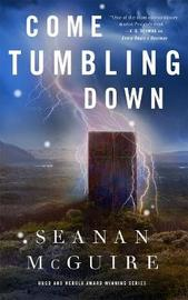 Come Tumbling Down by Seanan McGuire image