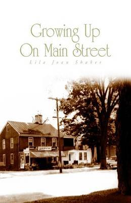 Growing Up on Main Street by Lila Joan Shaker image