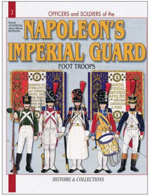French Imperial Guard Vol 1 by Andre Jouineau