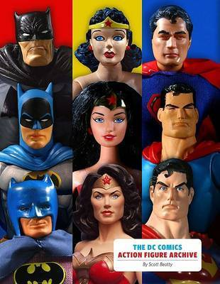 DC Comics Action Figure Archive by Scott Beatty