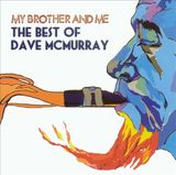 My Brother and Me: The Best of Dave McMurray by David McMurray
