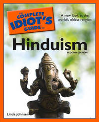 The Complete Idiot's Guide To Hinduism by Linda Johnson