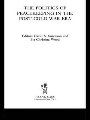 The Politics of Peacekeeping in the Post-Cold War Era image