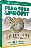 Pleasure & Profit : 100 Lessons for Building and Selling a Coin Collection by Robert W Shipee