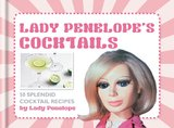 Lady Penelope's Classic Cocktails by Sarah Tomley