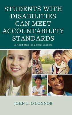 Students with Disabilities Can Meet Accountability Standards by John O'Connor