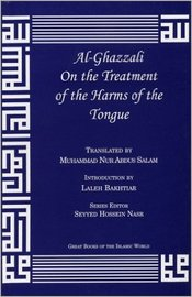Al-Ghazzali on the Treatment of the Harms of the Tongue by Muhammad Al-Ghazzali