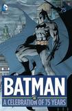 Batman A Celebration of 75 Years HC by Various ~