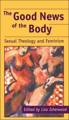 The Good News of the Body by Lisa Isherwood image