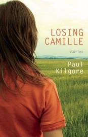 Losing Camille by Paul Kilgore image