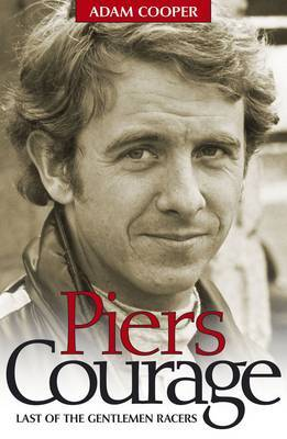 Piers Courage: Last of the Gentleman Racers by Adam Cooper image