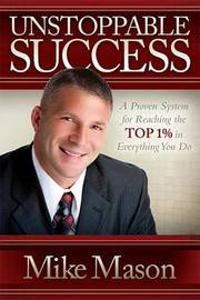 Unstoppable Success by Mike Mason